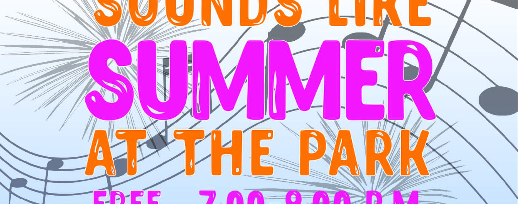 Sounds Like Summer at the Park